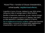 house price function of house characteristics school quality neighborhood effects17