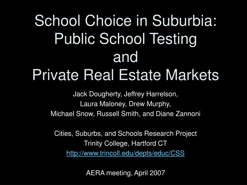 school choice in suburbia public school testing and private real estate markets l.