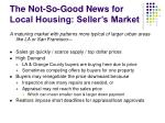the not so good news for local housing seller s market