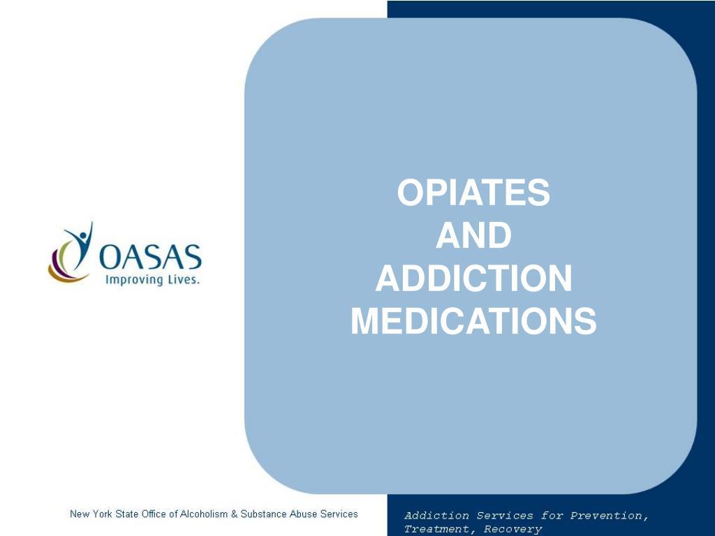 opiates and addiction medications l.