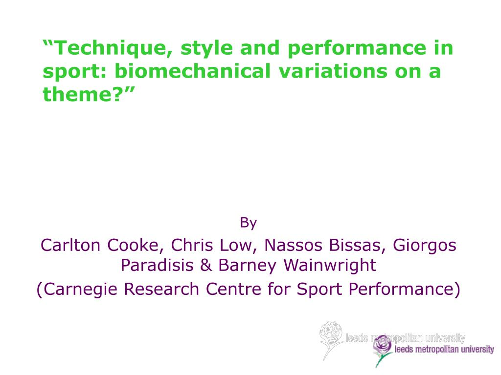 technique style and performance in sport biomechanical variations on a theme l.