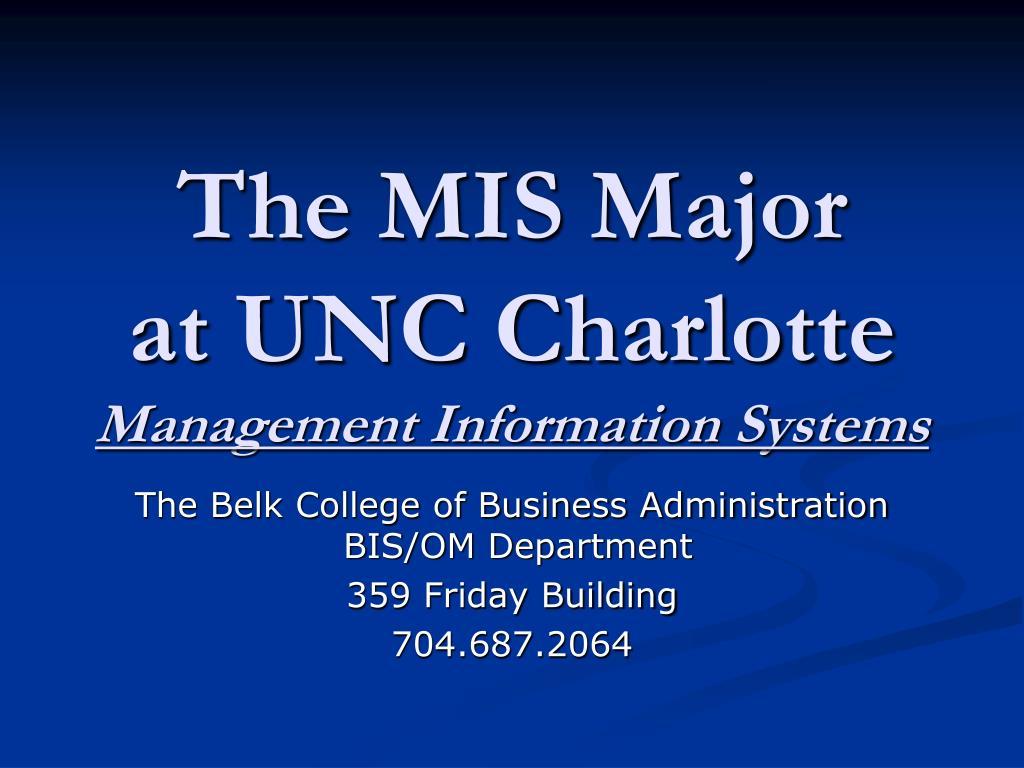 PPT - The MIS Major at UNC Charlotte Management Information
