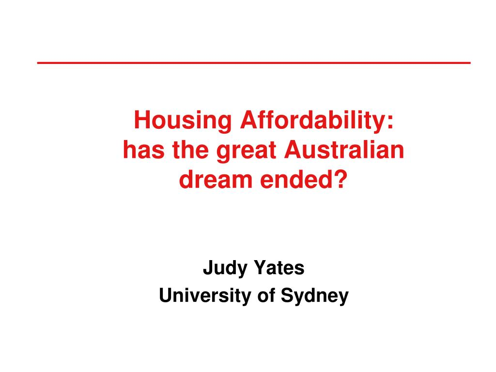 housing affordability has the great australian dream ended l.