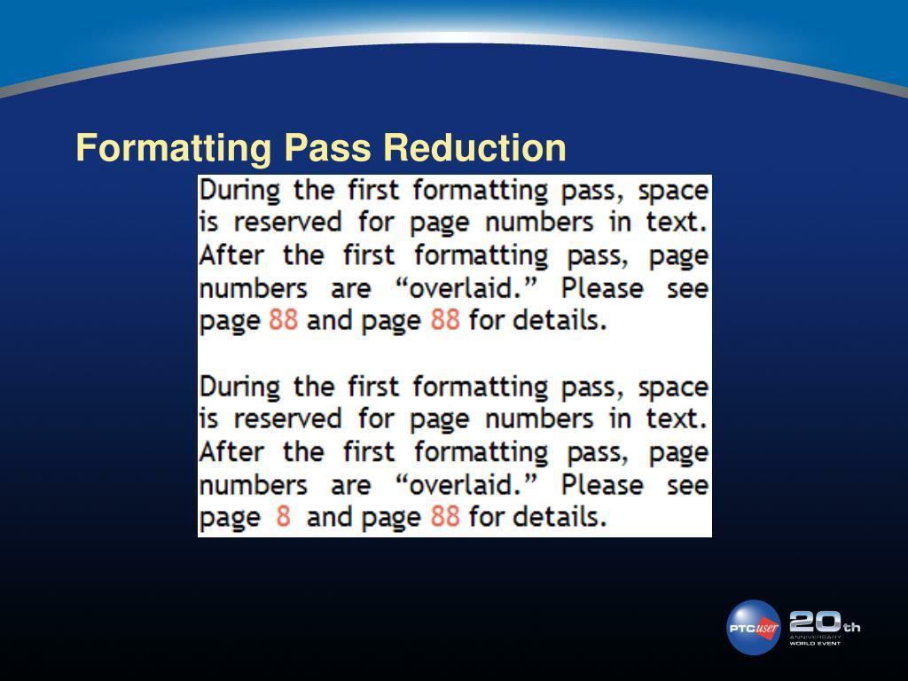 Formatting Pass Reduction
