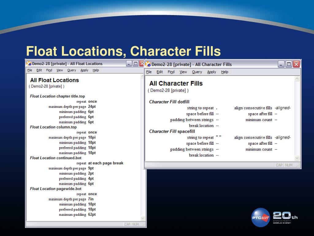 Float Locations, Character Fills