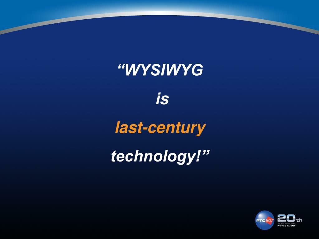 """""""WYSIWYG"""