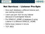 net services listener pre spin