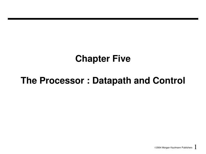 chapter five the processor datapath and control n.