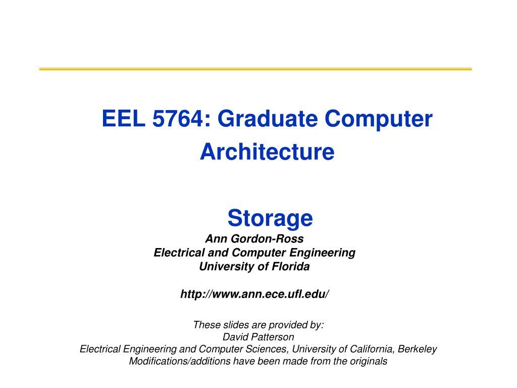 eel 5764 graduate computer architecture storage l.