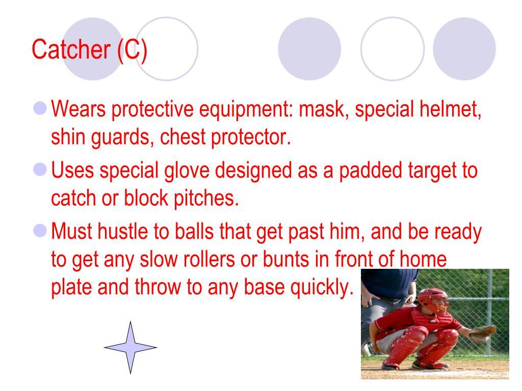 Catcher (C)