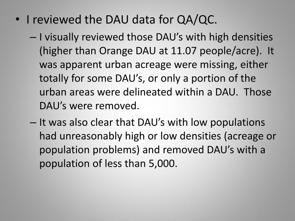 I reviewed the DAU data for QA/QC.