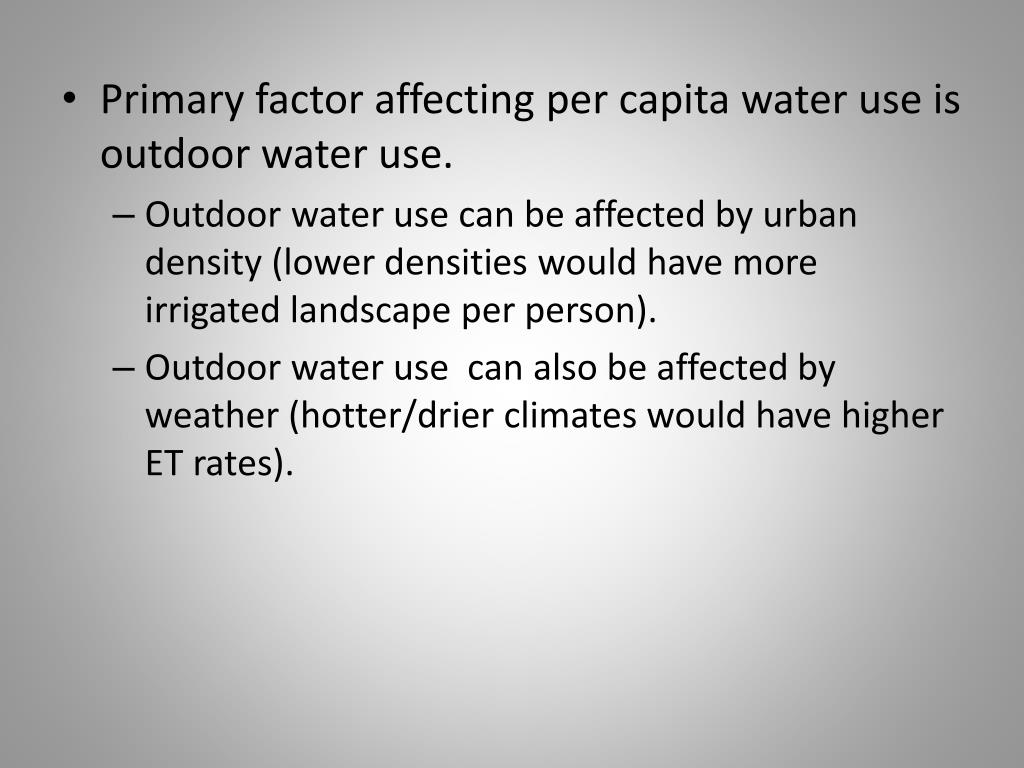 Primary factor affecting per capita water use is outdoor water use.