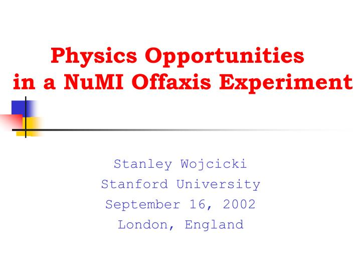 physics opportunities in a numi offaxis experiment n.
