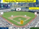 time to play government baseball