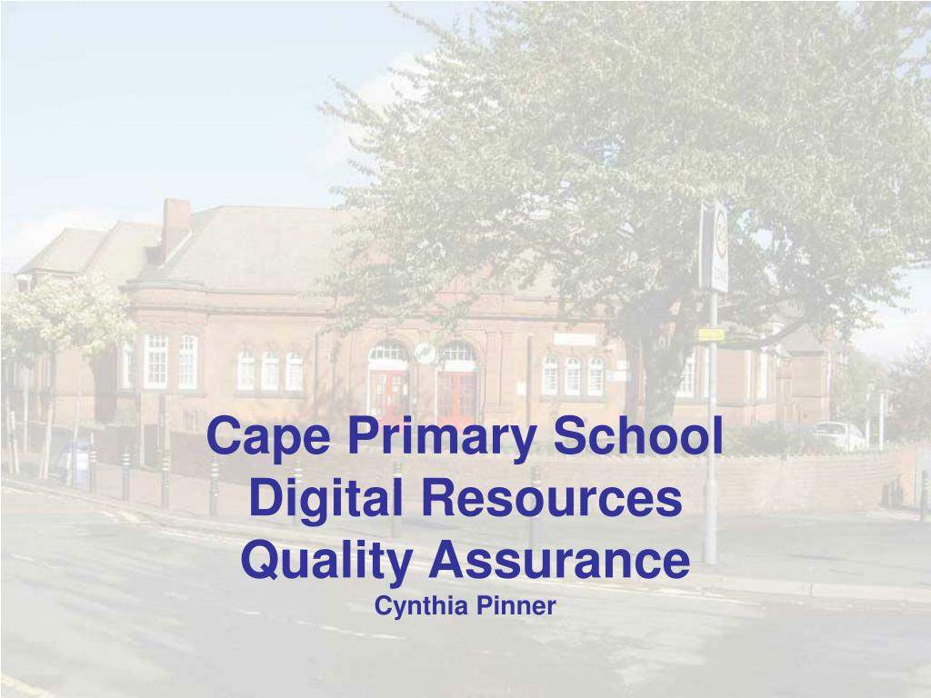 cape primary school digital resources quality assurance cynthia pinner l.