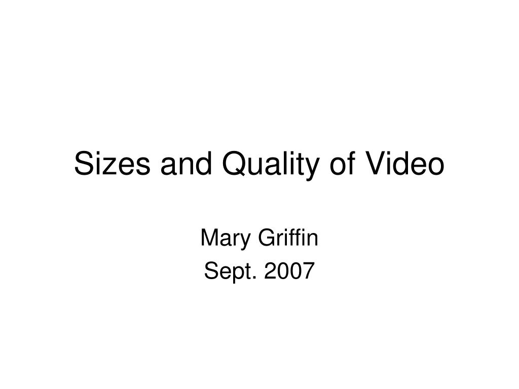sizes and quality of video l.