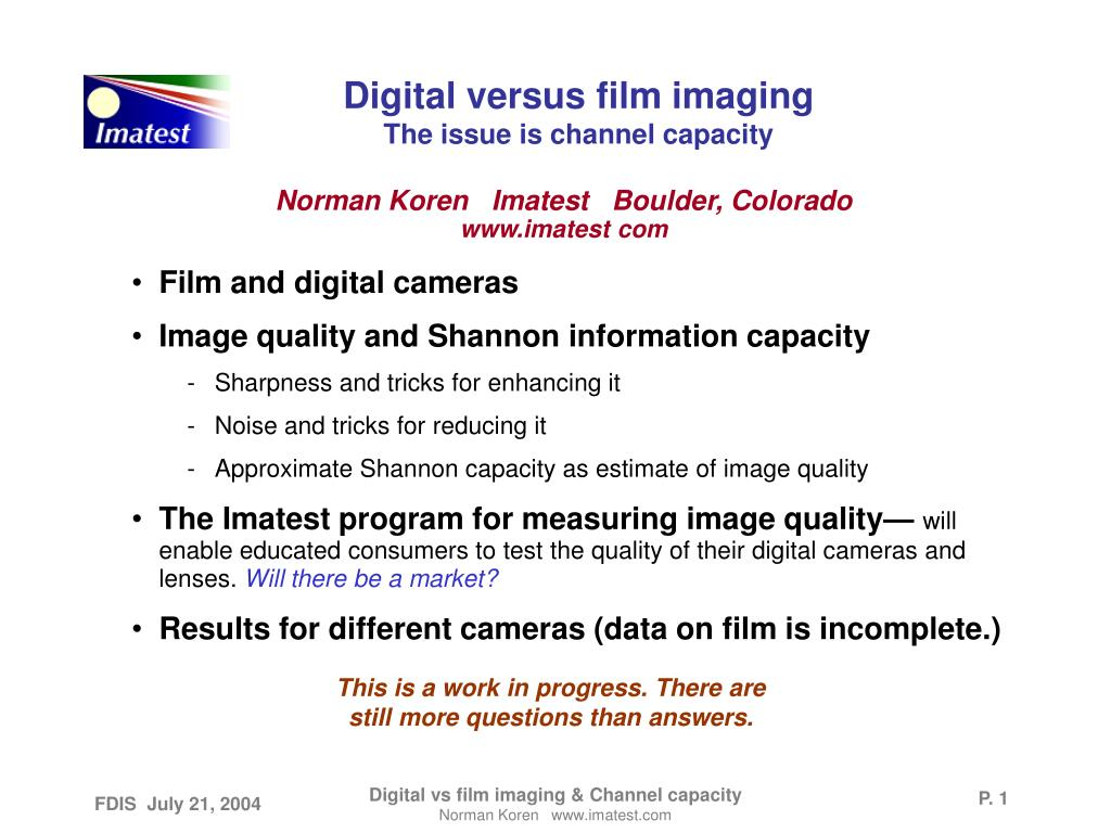 digital versus film imaging the issue is channel capacity l.