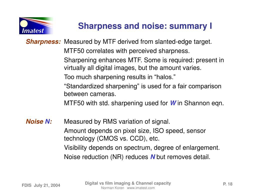 Sharpness and noise: summary I