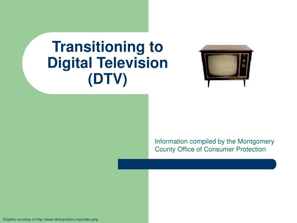 transitioning to digital television dtv l.