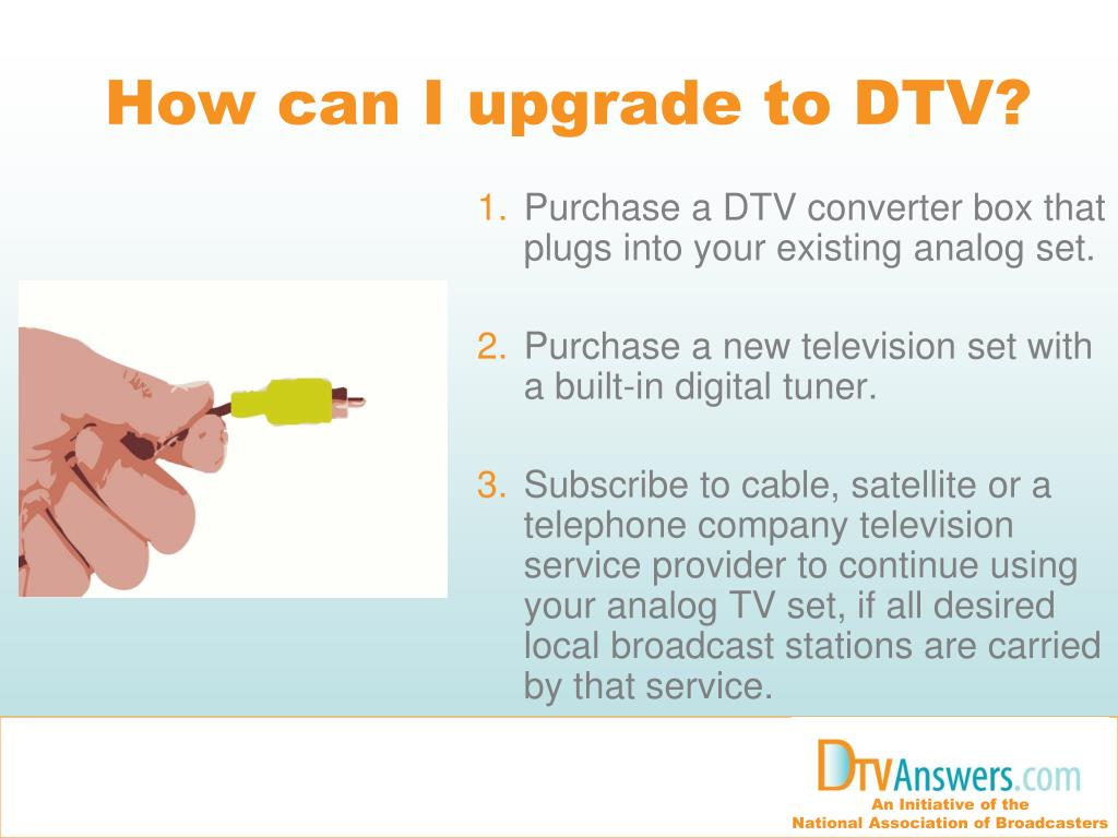 How can I upgrade to DTV?