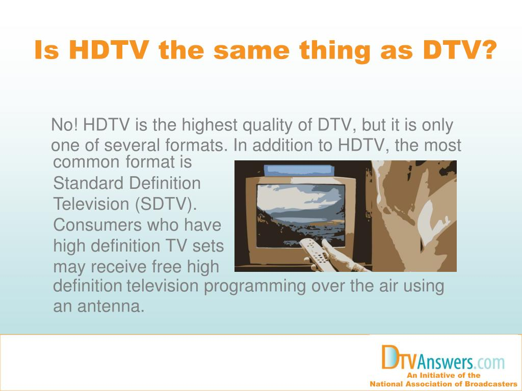 Is HDTV the same thing as DTV?