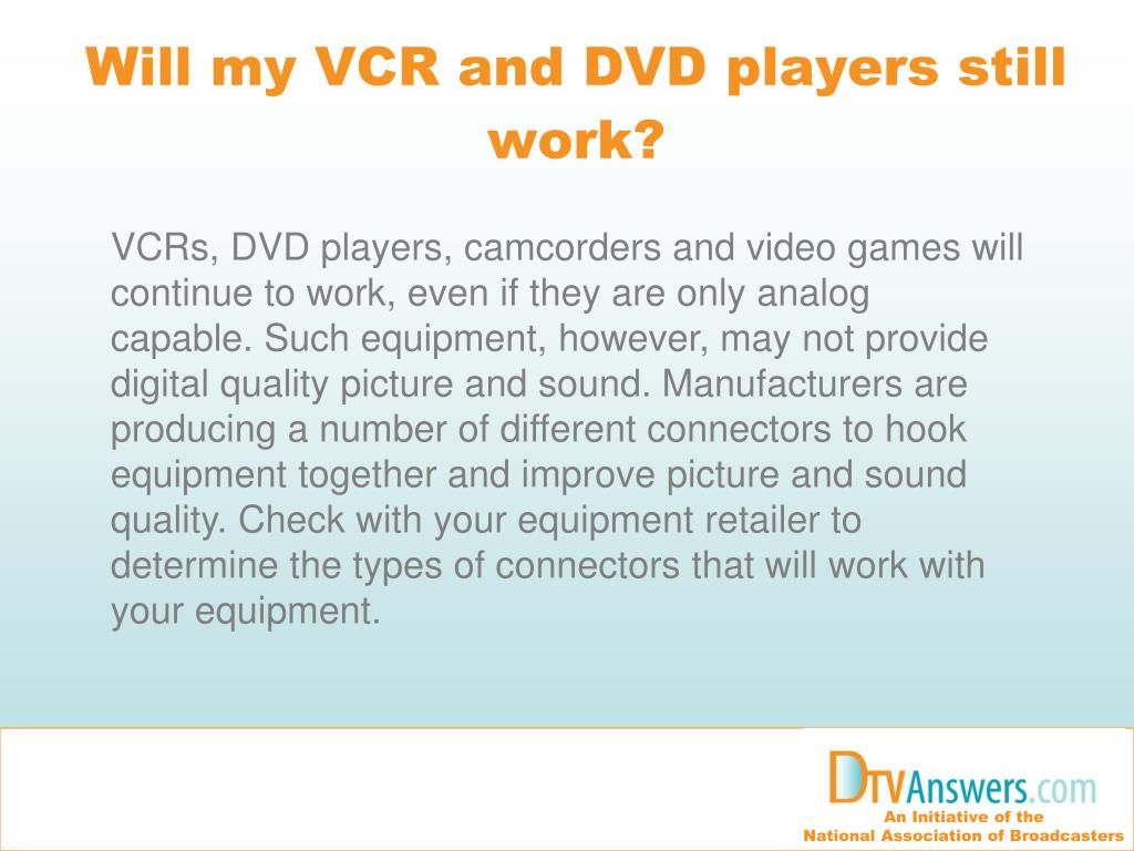 Will my VCR and DVD players still work?