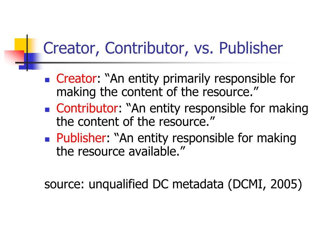 Creator, Contributor, vs. Publisher