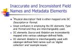 inaccurate and inconsistent field names and metadata elements
