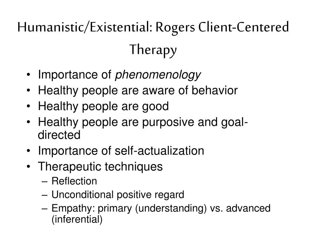 Humanistic/Existential: Rogers Client-Centered Therapy