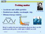 probing matter