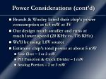 power considerations cont d
