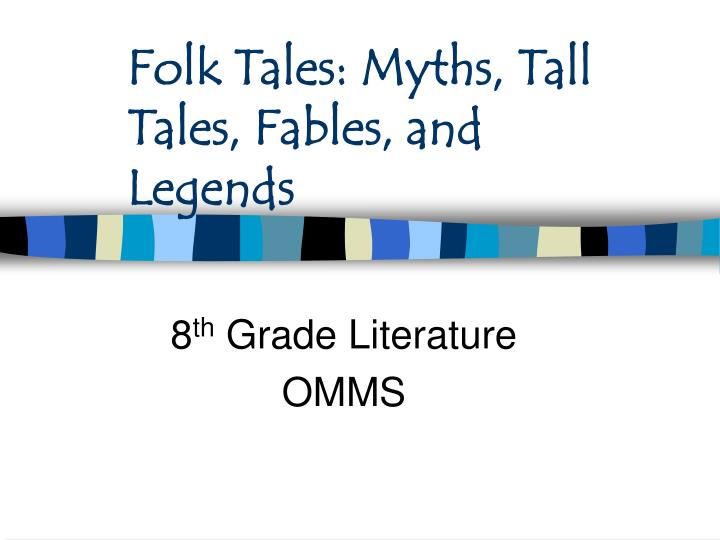 folk tales myths tall tales fables and legends n.