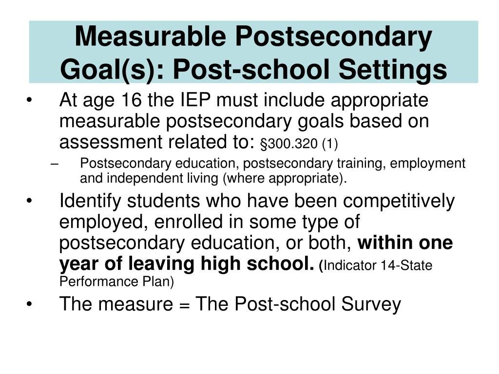 At age 16 the IEP must include appropriate measurable postsecondary goals based on assessment related to: