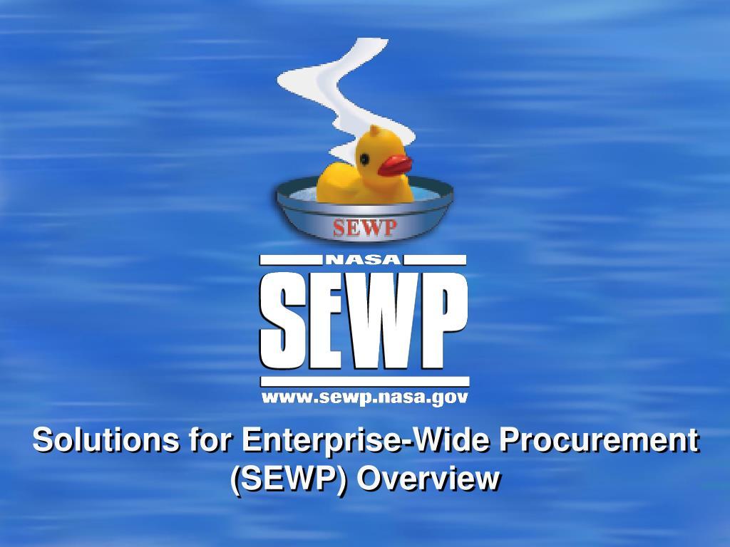 solutions for enterprise wide procurement sewp overview l.