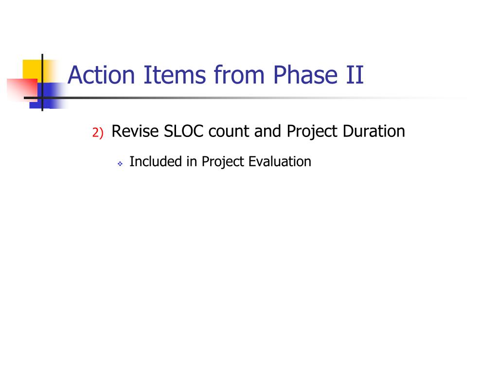 Action Items from Phase II