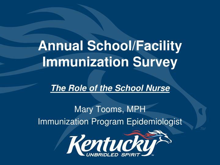 Annual school facility immunization survey the role of the school nurse