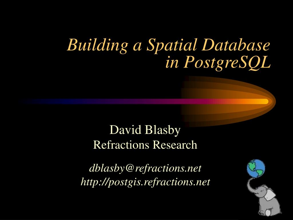 building a spatial database in postgresql l.