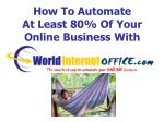 how to automate at least 80 of your online business with
