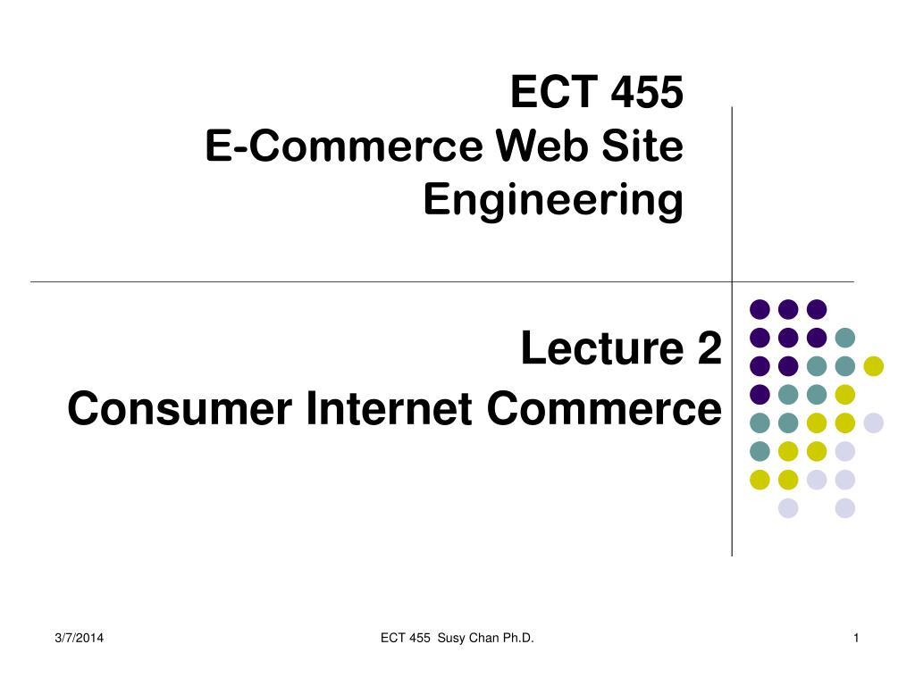 ect 455 e commerce web site engineering l.