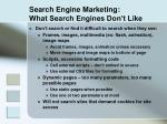 search engine marketing what search engines don t like