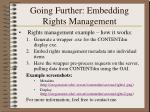 going further embedding rights management