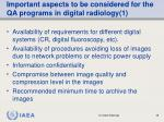 important aspects to be considered for the qa programs in digital radiology 1