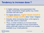 tendency to increase dose