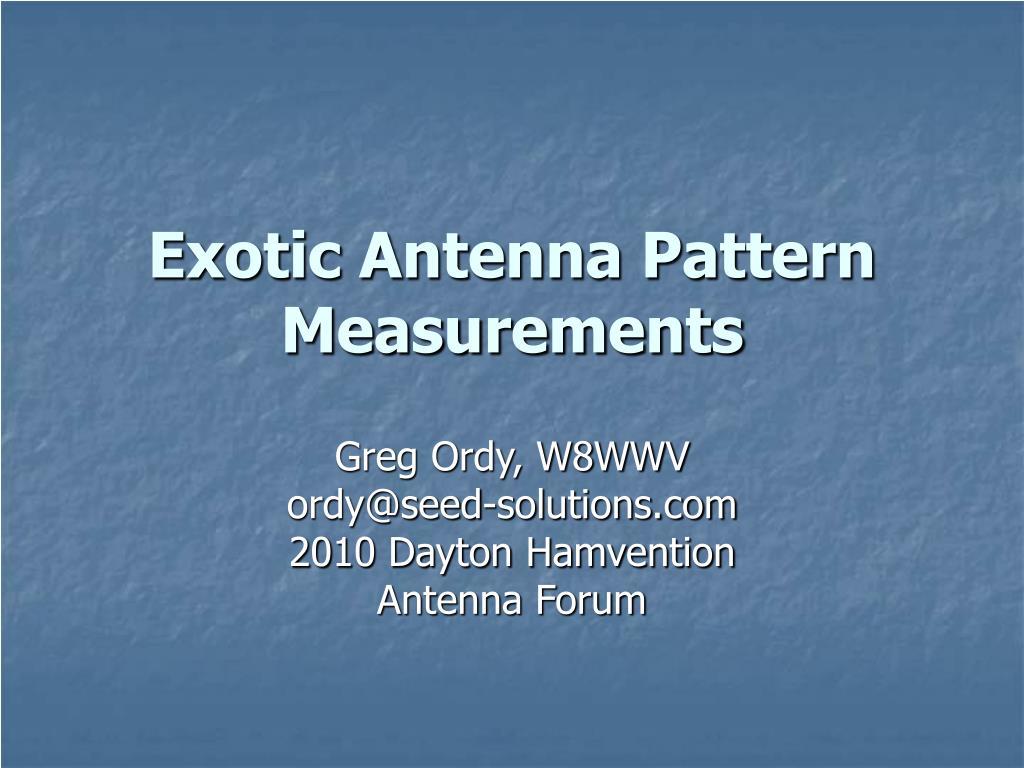 Exotic Antenna Pattern Measurements