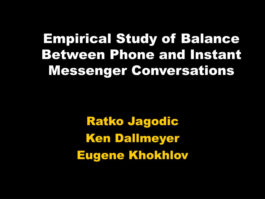 empirical study of balance between phone and instant messenger conversations l.