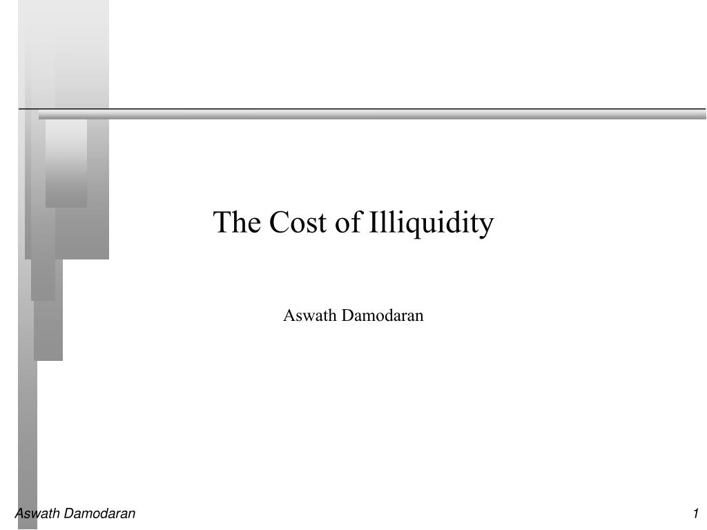 the cost of illiquidity l.