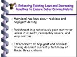 3 enforcing existing laws and increasing penalties to ensure safer driving habits