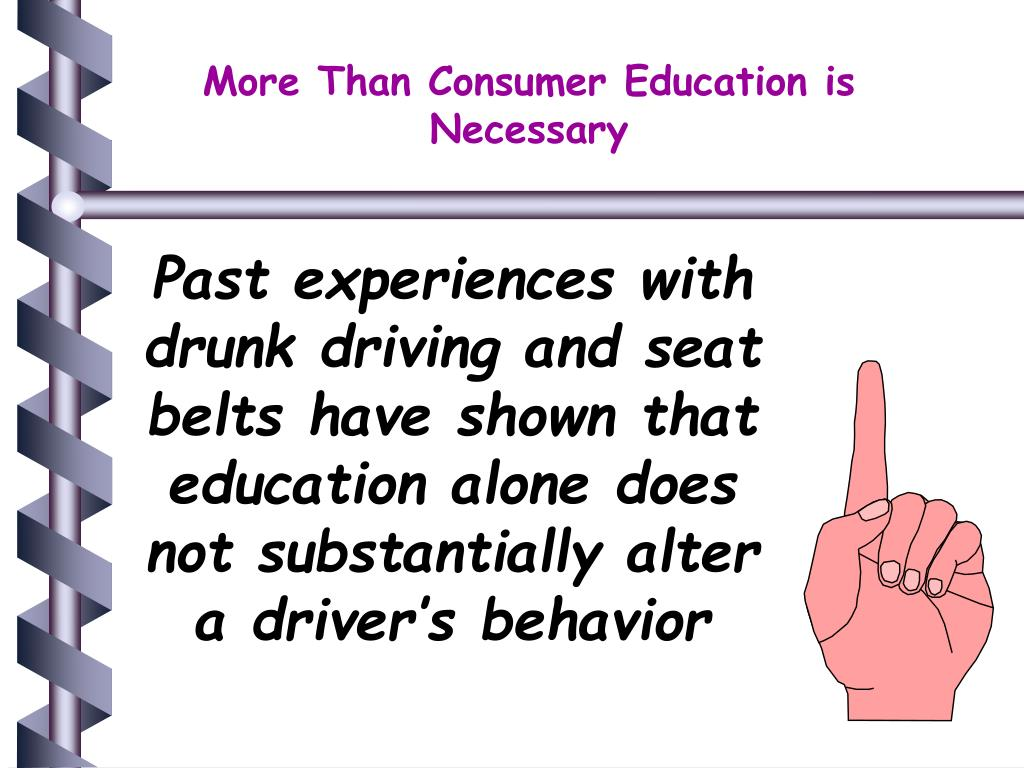 More Than Consumer Education is Necessary