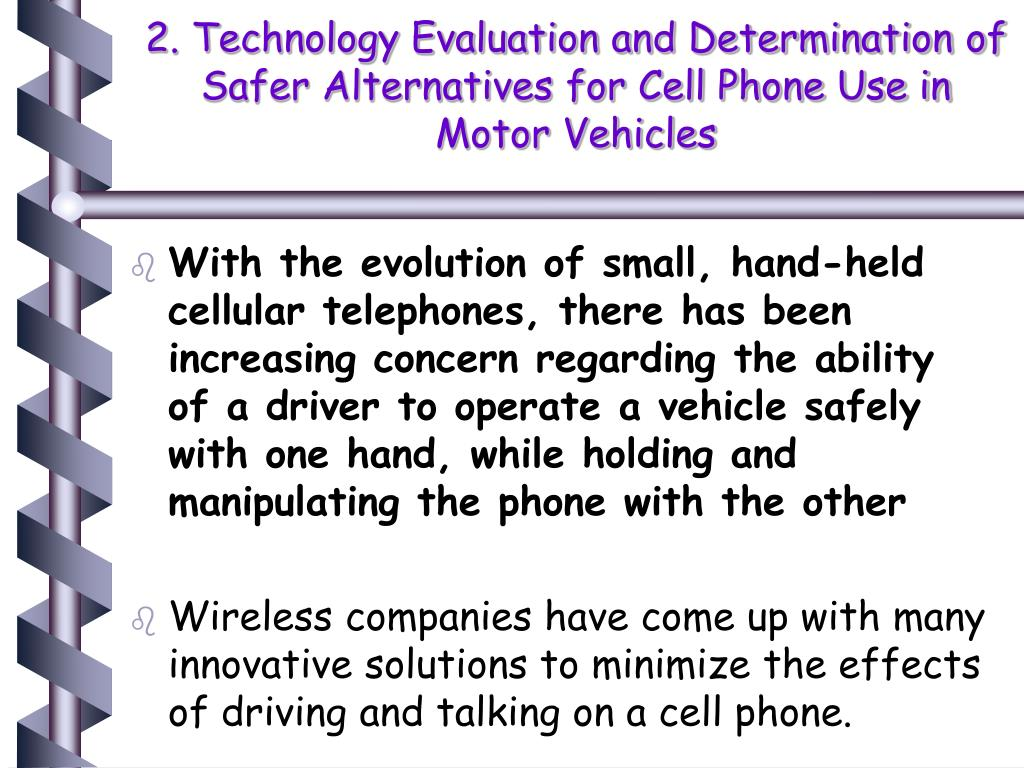 2. Technology Evaluation and Determination of Safer Alternatives for Cell Phone Use in Motor Vehicles