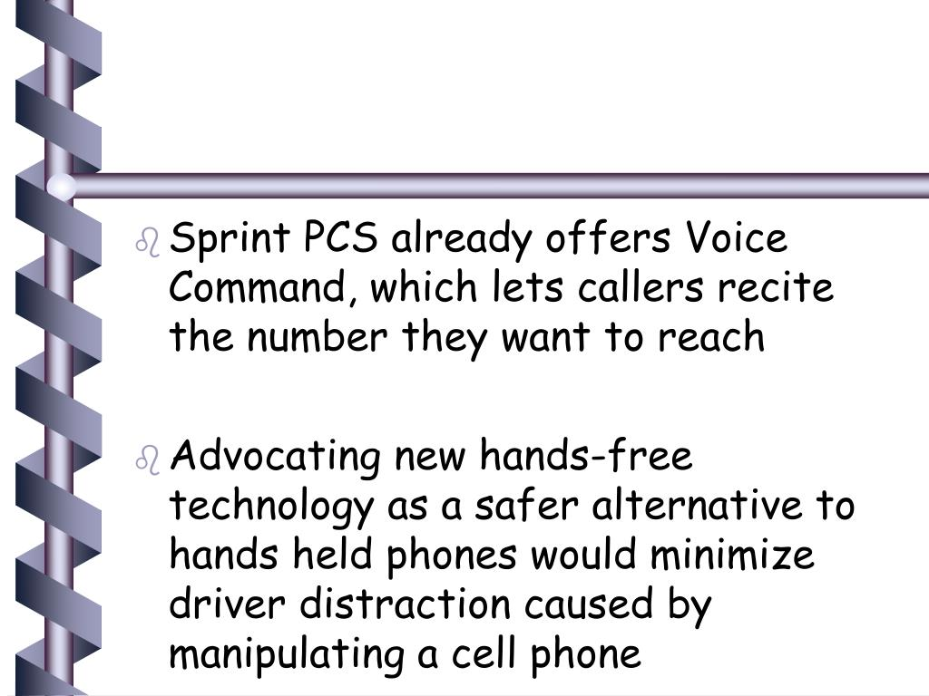 Sprint PCS already offers Voice Command, which lets callers recite the number they want to reach